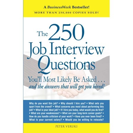 The 250 Job Interview Questions : You'll Most Likely Be Asked...and the Answers That Will Get You (Behavioural Interview Questions And Answers For Managers)