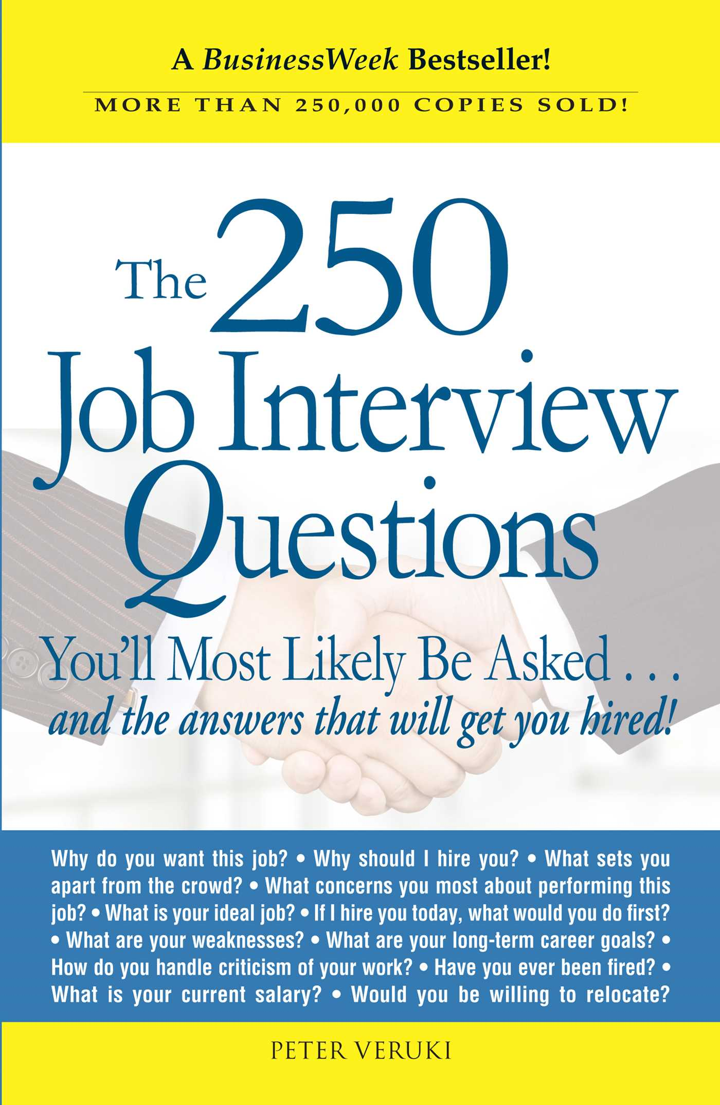 The 250 Job Interview Questions : Youu0027ll Most Likely Be Asked.