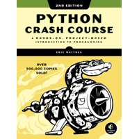 Python Crash Course, 2nd Edition : A Hands-On, Project-Based Introduction to Programming (Paperback)