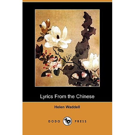 Lyrics from the Chinese (Dodo Press)