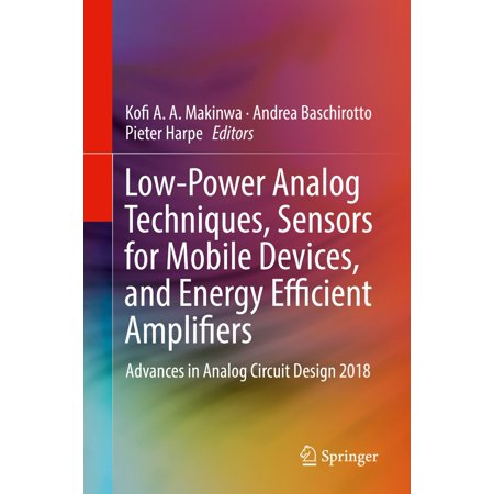 Low-Power Analog Techniques, Sensors for Mobile Devices, and Energy Efficient Amplifiers - eBook
