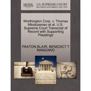 Worthington Corp. V. Thomas Mlodozeniec et al. U.S. Supreme Court Transcript of Record with Supporting Pleadings