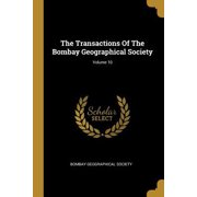The Transactions Of The Bombay Geographical Society; Volume 10