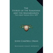 The Stories of the Ramayana and the Mahabharata : The Great Indian Epics 1899