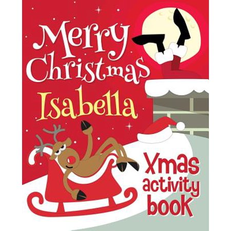 Merry Christmas Isabella - Xmas Activity Book : (Personalized Children's Activity Book) - Personalized Boots