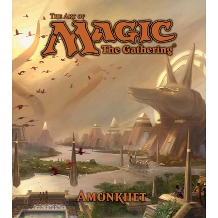 The Art of Magic: The Gathering - Amonkhet (Best Cards In Amonkhet)