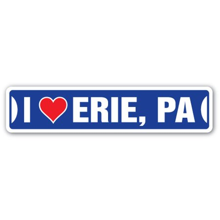 - I LOVE ERIE, PENNSYLVANIA Street Sign pa city state us wall road décor gift