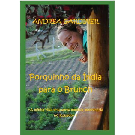 Porquinho da Índia para o Brunch A minha vida enquanto médica missionária no Equador -