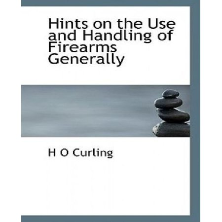 Hints On The Use And Handling Of Firearms Generally