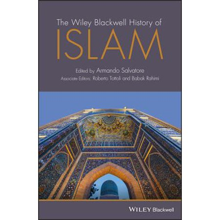 The Wiley Blackwell History of Islam (John Wiley And Sons Inc Publishing Location)