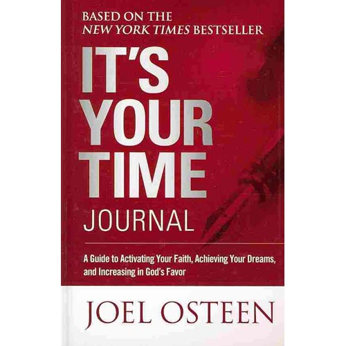 It's Your Time Journal: A Guide to Activating Your Faith, Achieving Your Dreams, and Increasing in God's Favor