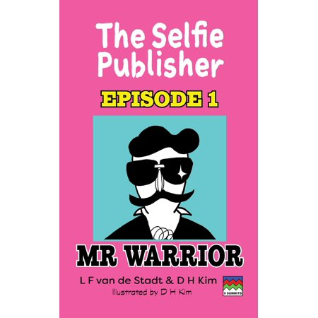 The Selfie Publisher Episode 1 (Mr Warrior) - eBook - Capstone Publishers