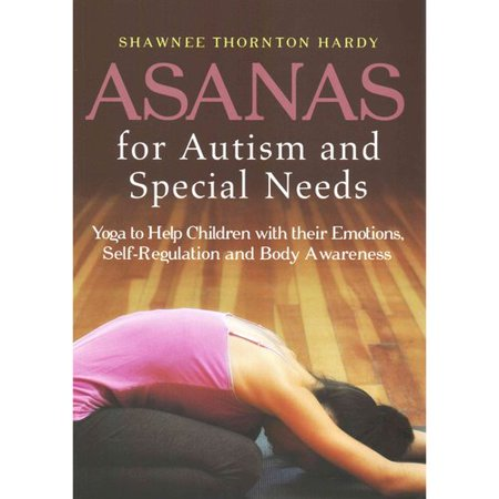 Asanas For Autism And Special Needs  Yoga To Help Children With Their Emotions  Self Regulation  And Body Awareness