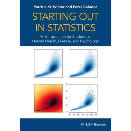 Starting Out in Statistics: An Introduction for Students of Human Health, Disease, and Psychology Deal