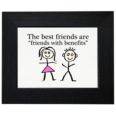 The Best Friends Are - Friends with Benefits Framed Print Poster Wall or Desk Mount