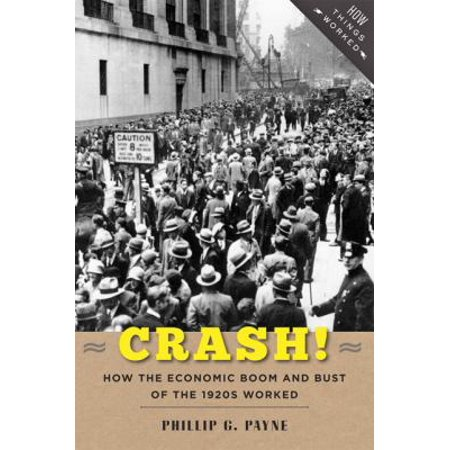 Crash   How The Economic Boom   Bust Of The 1920S Worked