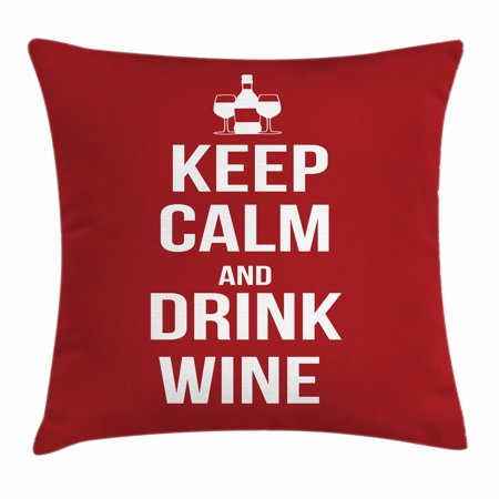 Keep Calm Throw Pillow Cushion Cover, Wine Theme with a Bottle and Two Glasses Popular Slogan About Alcoholic Drink, Decorative Square Accent Pillow Case, 16 X 16 Inches, Ruby White, by Ambesonne](Popular Themes)