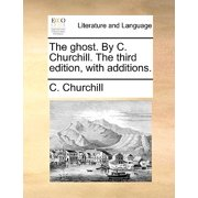 The Ghost. by C. Churchill. the Third Edition, with Additions.