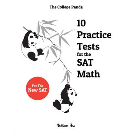 The College Panda's 10 Practice Tests for the SAT
