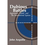 Rand Research Study: Dubious Battles: Aggression, Defeat, and the International System: Aggression, Defeat, & the International System (Paperback)