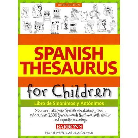 Spanish Thesaurus For Children  Libro De Sinonimos Y Antonimos   Book Of Synonyms And Antonyms