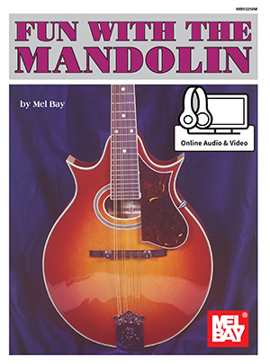 Fun with the Mandolin by Mel Bay SongBook 93258M by