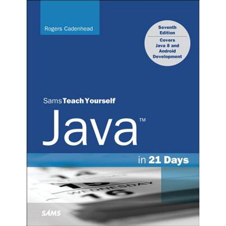 Java in 21 Days, Sams Teach Yourself (Covering Java 8)](teach yourself windows 10)