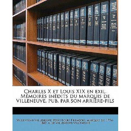 Charles X Et Louis XIX En Exil. Memoires Inedits Du Marquis de Villeneuve, Pub. Par Son Arriere-Fils - image 1 of 1