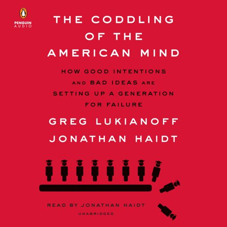 The Coddling of the American Mind : How Good Intentions and Bad Ideas Are Setting Up a Generation for Failure](Good Dressing Up Ideas For Halloween)
