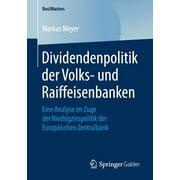 Bestmasters: Dividendenpolitik Der Volks- Und Raiffeisenbanken: Eine Analyse Im Zuge Der Niedrigzinspolitik Der Europischen Zentralbank (Paperback)