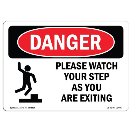 OSHA Danger Sign - Please Watch Your Step As You 7