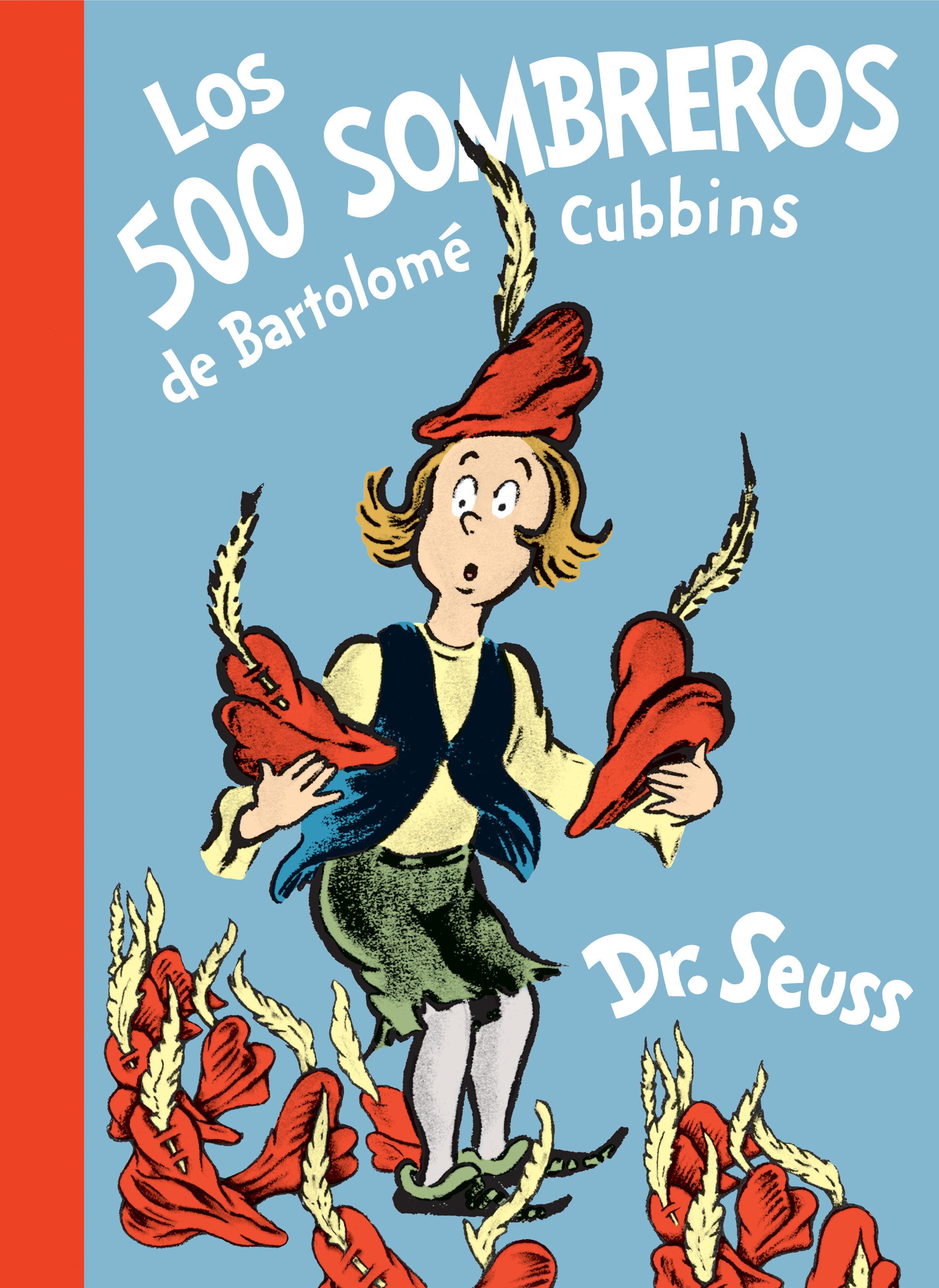 Los 500 sombreros de Bartolomé Cubbins (The 500 Hats of Bartholomew Cubbins Spanish  Edition)