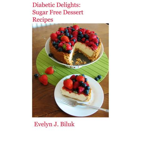 Diabetic Delights: Sugar Free Dessert Recipes -