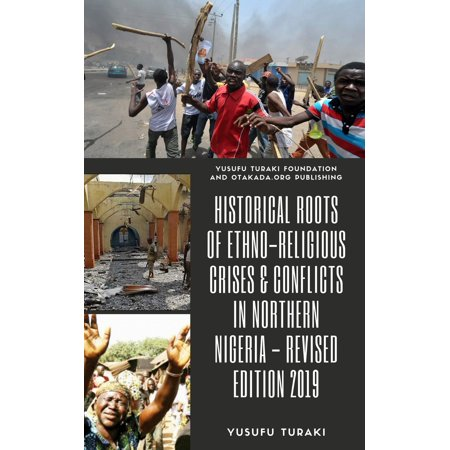 Historical Roots of Ethno-Religious Crises And Conflicts in Northern Nigeria - (The Religious Conflicts In Northern Ireland Started With)