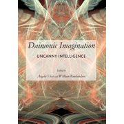 Daimonic Imagination : Uncanny Intelligence