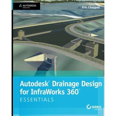 Autodesk Drainage Design For Infraworks 360 Essentials  Autodesk Official Press