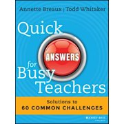 Quick Answers for Busy Teachers : Solutions to 60 Common Challenges