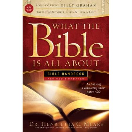 What the Bible Is All About KJV : Bible Handbook (A Friend Loveth At All Times Kjv)