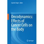 Oncodynamics: Effects of Cancer Cells on the Body - eBook
