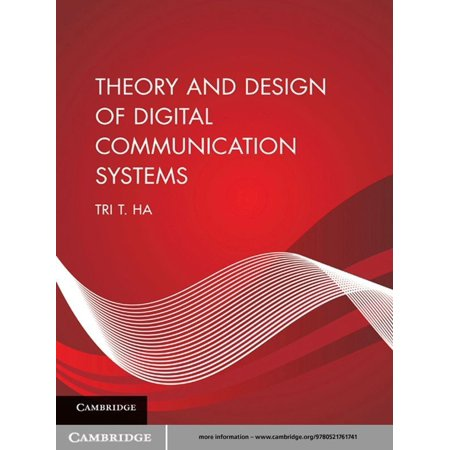 Theory and Design of Digital Communication Systems -