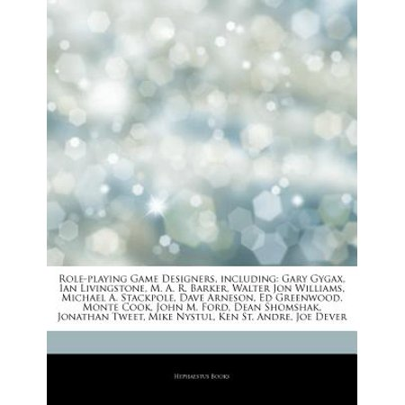 Articles on Role-Playing Game Designers, Including: Gary Gygax, Ian Livingstone, M. A. R. Barker, Walter Jon... by