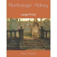 Northanger Abbey: Large Print (Paperback)