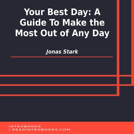 Your Best Day: A Guide To Make the Most Out of Any Day - (Best Time Of Day To Take B Vitamins)