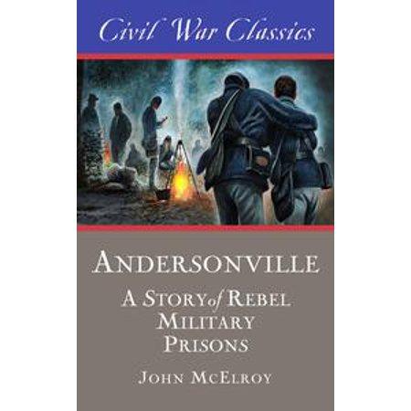Andersonville (Civil War Classics) - eBook (Halloween Andersonville)