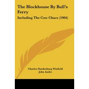 The Blockhouse by Bull's Ferry : Including the Cow Chace (1904)