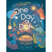 One Day a Dot: The Story of You, the Universe, and Everything (Hardcover)