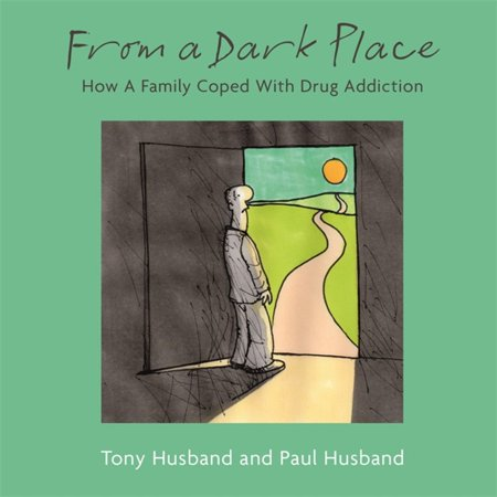 From A Dark Place : How A Family Coped With Drug (Effects Of Drug Addiction On The Family)