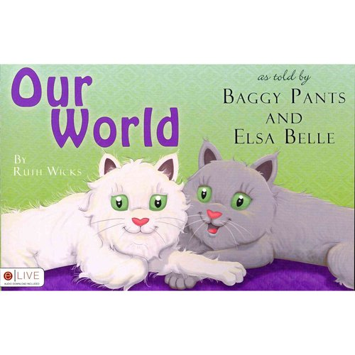 Our World As Told by Baggy Pants and Elsa Belle: Includes Elive Audio Download
