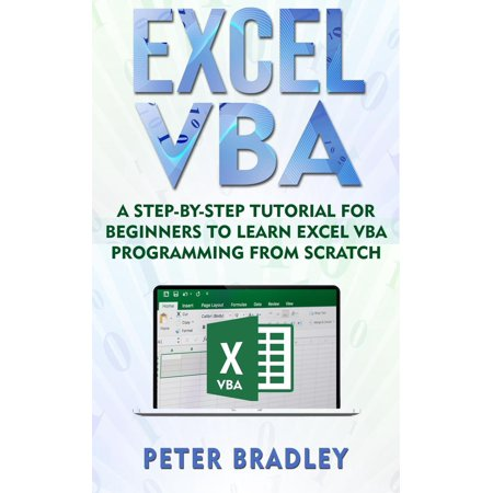 Excel VBA: A Step-By-Step Tutorial For Beginners To Learn Excel VBA Programming From Scratch - (Best Excel Tutorial Websites)