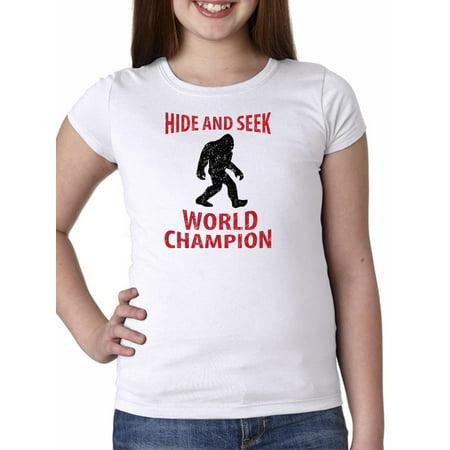 b1c77143 Bigfoot - Hide & Seek World Champion - Funny Girl's Cotton Youth T-Shirt -  Walmart.com